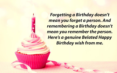 Top 50 Happy Belated Birthday Wishes Quotes Messages Greetings