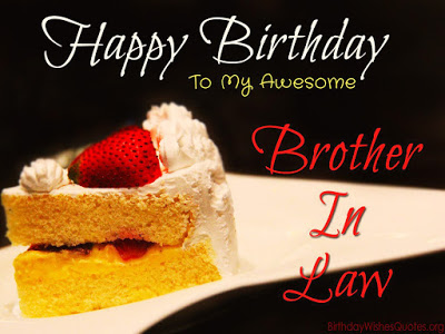 Top 50 happy birthday brother in law wishes quotes messages happy birthday brother in law m4hsunfo Images
