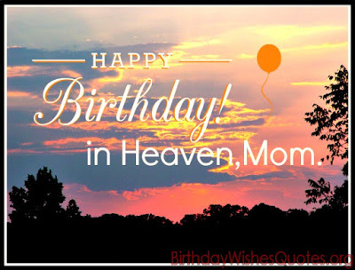 Top 50 Happy Birthday In Heaven Wishes Quotes Messages